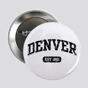 "Denver Est 1861 2.25"" Button"
