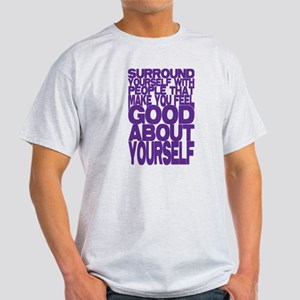 Surround Yourself.... Light T-Shirt
