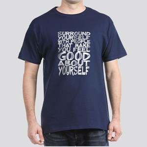 Surround Yourself.... Dark T-Shirt
