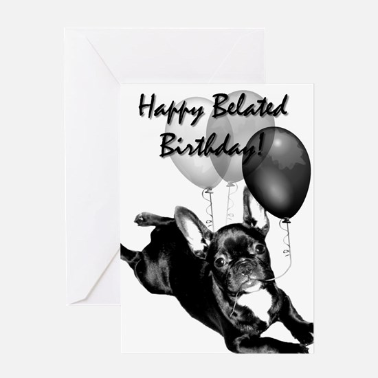 Happy Belated Birthday Frenchie Greeting Card