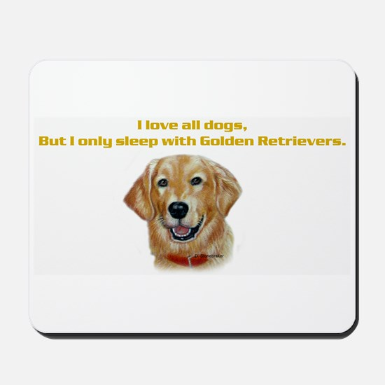 I only sleep with Goldens Mousepad