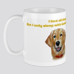 I only sleep with Goldens Mug