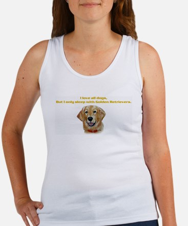 I only sleep with Goldens Women's Tank Top