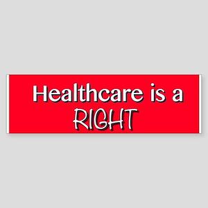 Healthcare Is A Right Bumper Sticker