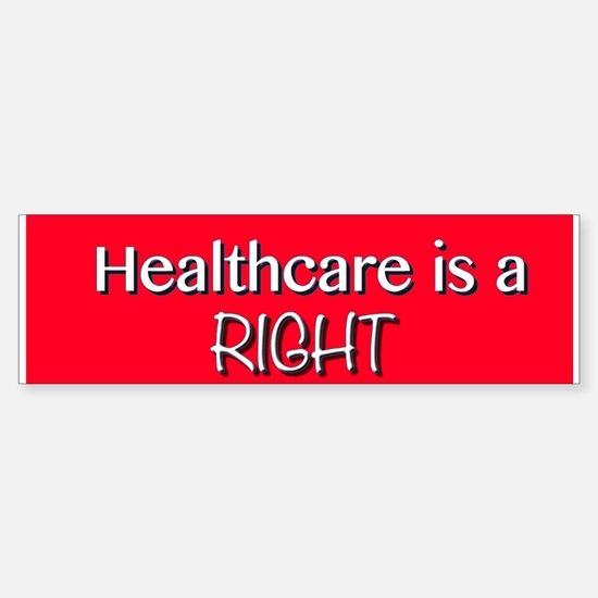 Healthcare Is A Right Bumper Bumper Bumper Sticker