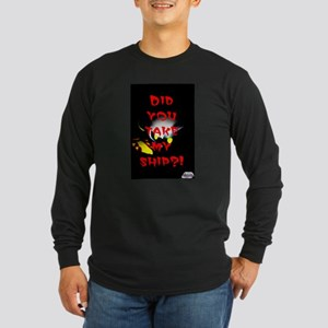 Did you take my ship 2 Long Sleeve T-Shirt