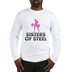 Sisters of Steel Long Sleeve T-Shirt