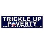 Anti Obama - Trickle Up Poverty Bumper Sticker