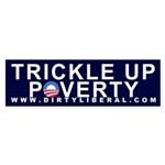 Anti Obama - Trickle Up Poverty Bumper Sticker