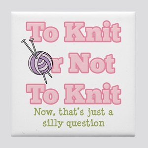 To Knit Or Not To Knit Tile Coaster