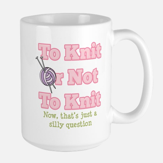 To Knit Or Not To Knit Large Mug