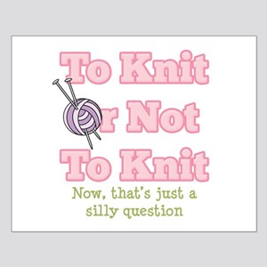 To Knit Or Not To Knit Small Poster