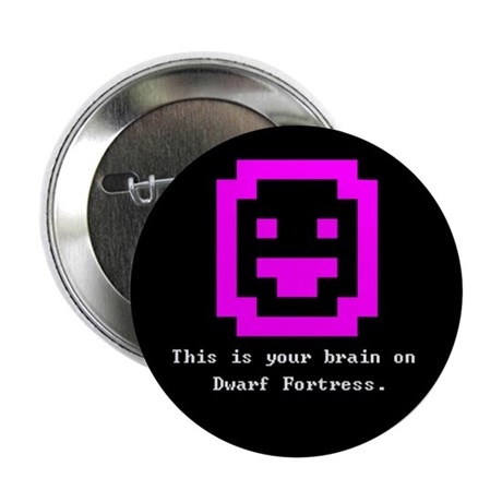 "Dwarf Fortress 2.25"" Button"