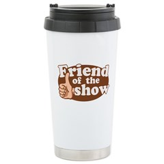 Friend of the Show Stainless Steel Travel Mug