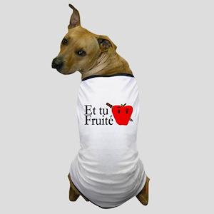 Et Tu Fruité Dog T-Shirt