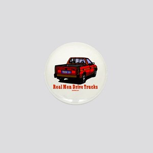 Real Men Drive Trucks Mini Button