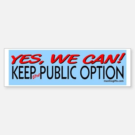 Keep the Public Option! Bumper Bumper Bumper Sticker