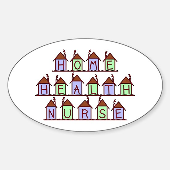 Home Health Nurse Houses Oval Decal