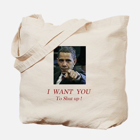 I Want You! to shut up! Tote Bag
