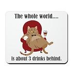3 Drinks Behind Mousepad