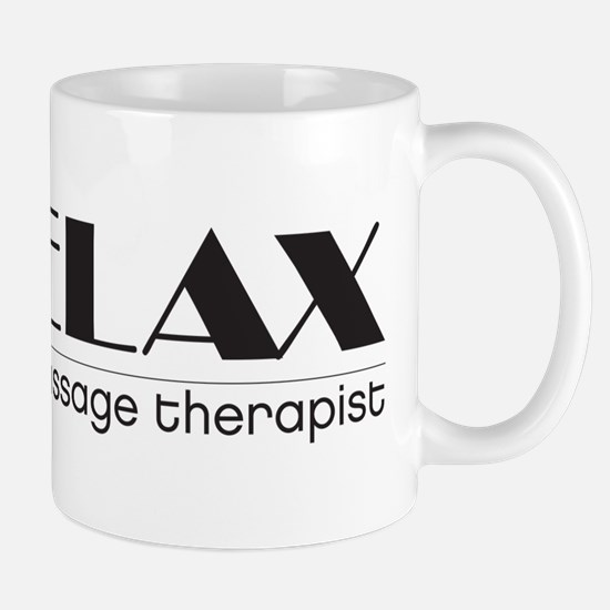 Relax I'm a Massage Therapist Mug