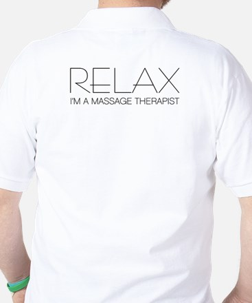 Relax I'm a Massage Therapist Golf Shirt