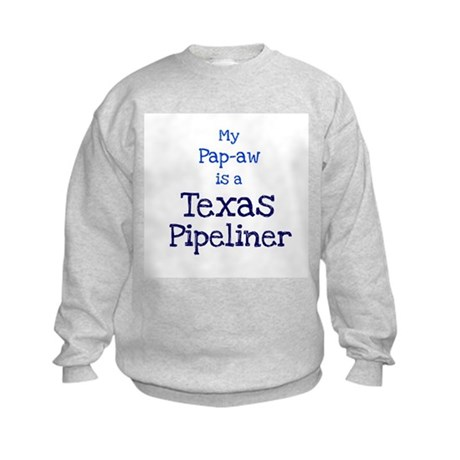 My Pap-aw is a Texas Pipeline Kids Sweatshirt
