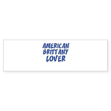 AMERICAN BRITTANY LOVER Bumper Sticker