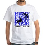 Hunt Fish White T-Shirt