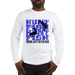 Hunt Fish Long Sleeve T-Shirt
