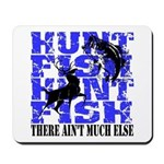Hunt Fish Mousepad
