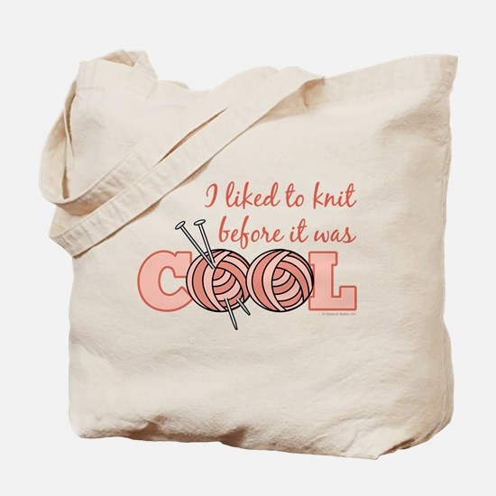 I Liked To Knit Before It Was Cool Tote Bag