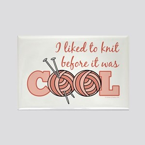 I Liked To Knit Before It Was Cool Magnet