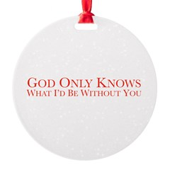 God Only Knows (White) Ornament
