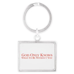 God Only Knows (White) Keychains