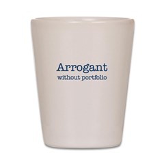 Arrogant Shot Glass