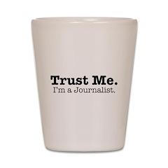 Trust Me Shot Glass