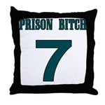 Prison Bitch Throw Pillow