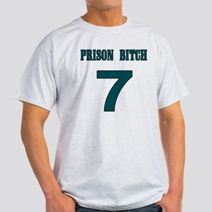 Prison Bitch Light T-Shirt