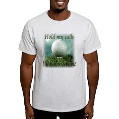 Hold my calls T-Shirt