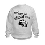 Don't Make Me Shoot You Kids Sweatshirt
