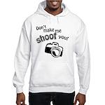 Don't Make Me Shoot You Hooded Sweatshirt