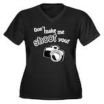 Don't Make Me Shoot You Women's Plus Size V-Neck D