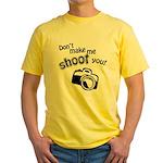 Don't Make Me Shoot You Yellow T-Shirt