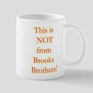 Not Brooks Brothers! Mug