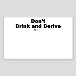 Don't Drink and Derive - Rectangle Sticker