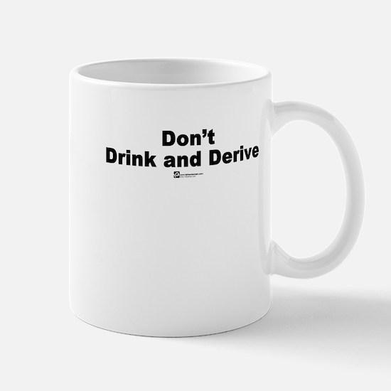 Don't Drink and Derive - Mug