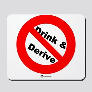 Don't Drink and Derive (new) Mousepad