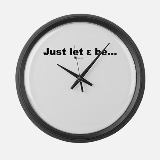Just let epsilon be... - Large Wall Clock