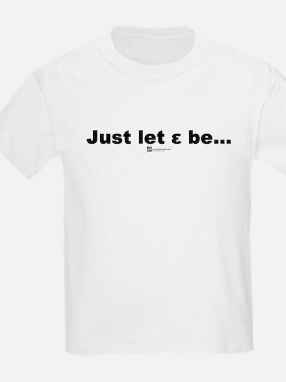 Just let epsilon be... - T-Shirt